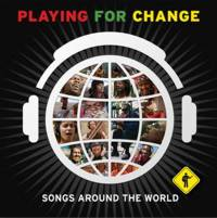 Playing For Change, Songs Around the World, musica per la pace